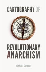 Cartography of Revolutionary Anarchism : Fragments of Religion - Michael Schmidt