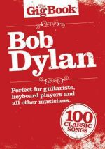 The Gig Book : Bob Dylan, The - Music Sales