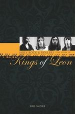 Holy Rock 'n' Rollers : The Story of Kings of Leon - Joel McIver
