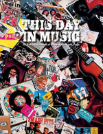 This Day In Music : An Everyday Guide of Musical Feats and Facts - Neil Cossar