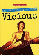 The Art of Dying Young : Sid Vicious - Mark Paytress