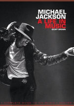 Michael Jackson : A Life in Music - Geoff Brown
