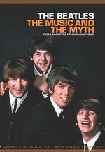 The Beatles : The Music and the Myth - Patrick Humphries