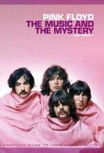 Pink Floyd : The Music and the Mystery - Andy Mabbett
