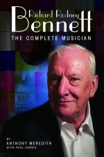 Richard Rodney Bennett : The Complete Musician - Anthony Meredith