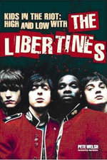 Kids in the Riot : High and Low with the Libertines - Pete Welsh