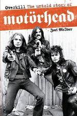 Overkill : The Untold Story of Motorhead - Joel McIver