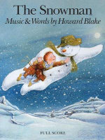 Howard Blake : The Snowman (Full Score)