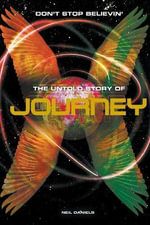 Don't Stop Believin' : The Untold Story of Journey - Neil Daniels