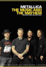 Metallica : The Music and The Mayhem - Malcolm Dome