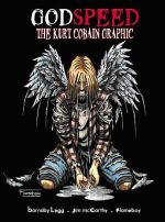 Godspeed : The Kurt Cobain Graphic - Barnaby Legg