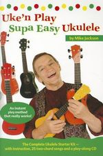 Mike Jackson : Uke'n Play Supa Easy Ukulele (Book/CD) - Mike Jackson