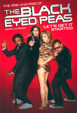 The Rise and Rise of the Black Eyed Peas : Let's Get it Started - Daryl Easlea