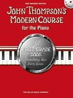 John Thompson's Modern Course for the Piano : The First Grade Book 2012 - John Thompson