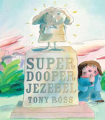Super Dooper Jezebel - Tony Ross