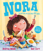 Nora : The Girl Who Ate and Ate and Ate - Andrew Weale