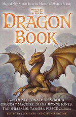 The Dragon Book : Magical Tales from the Masters of Modern Fantasy - Gardner Dozois