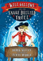 Will Gallows and the Snake-bellied Troll - Derek Keilty