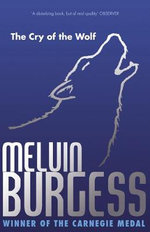 The Cry of the Wolf - Melvin Burgess