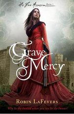 Grave Mercy : His Fair Assassin - Robin LaFevers