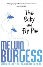 The Baby and Fly Pie - Melvin Burgess