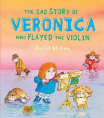 The Sad Story of Veronica : Who Played The Violin - David McKee
