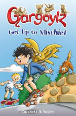 Gargoylz Get Up to Mischief : Gargoylz - Jan Burchett