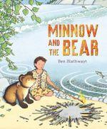 Minnow and the Bear - Ben Blathwayt
