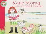 Katie Morag and the Grand Concert : Katie Morag Classics - Mairi Hedderwick