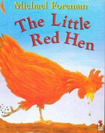 The Little Red Hen - Michael Foreman