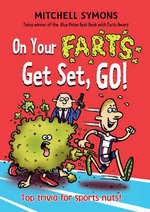 On Your Farts, Get Set, Go! - Mitchell Symons
