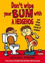Don't Wipe Your Bum with a Hedgehog - Mitchell Symons