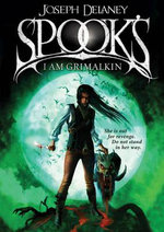 Spook's : I am Grimalkin : Wardstone Chronicles : Book 9 - Joseph Delaney