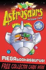 Astrosaurs : Megabookasaurus! - Stephen Cole