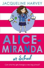 Alice Miranda at School : Alice-Miranda Series : Book 1 - Jacqueline Harvey