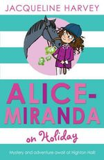 Alice Miranda on Holiday: Book 2 : Alice-Miranda Series : Book 2 - Jacqueline Harvey