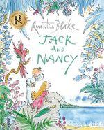 Jack and Nancy : Quentin Blake Classic - Quentin Blake