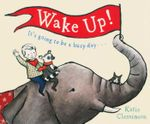 Wake Up : It's Going to be a Busy Day... - Katie Cleminson