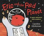 Eric And The Red Planet : A Space Adventure With Numbers - Caroline Glicksman