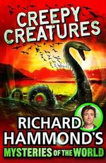 Richard Hammond's Mysteries of the World : Creepy Creatures - Richard Hammond