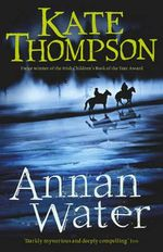 Annan Water - Kate Thompson