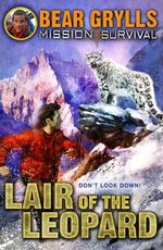 Lair of the Leopard : Mission Survival Series: Book 8 - Bear Grylls