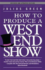 How to Produce a West End Show : Oberon masters - Julius Green