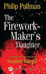 The Firework Maker's Daughter - Phillip Pullman