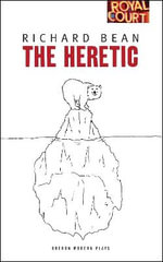 The Heretic - Richard Bean