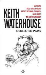 Keith Waterhouse Collection : Collected Plays - Keith Waterhouse