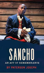Sancho : An Act of Remembrance - Joseph Paterson