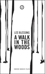 A Walk in the Woods - Lee Blessing