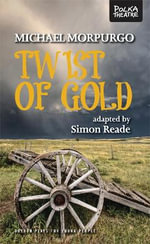 Twist of Gold - Michael Morpurgo