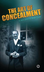 The Art of Concealment : The Life of Terrence Rattigan - Giles Cole
